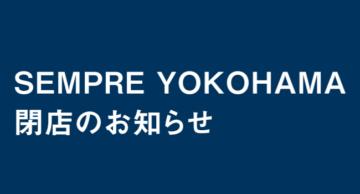 【SEMPRE横浜】閉店のお知らせの画像
